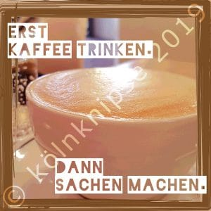 Erst Kaffee trinken, dann Sachen machen